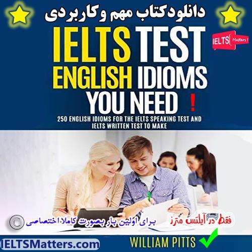 دانلود کتاب IELTS Test English Idioms You Need -250 English Idioms