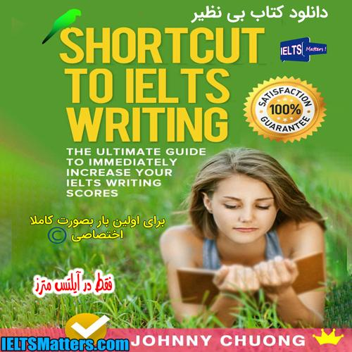 دانلود کتاب Shortcut To Ielts Writing The Ultimate Guide
