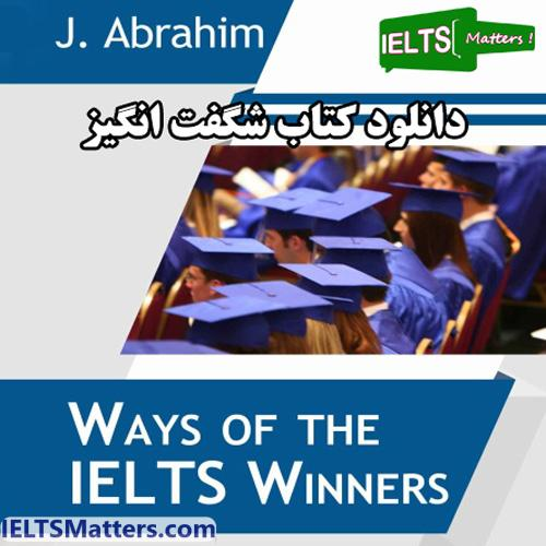 دانلود کتاب Ways of the IELTS Winners eBook J. Abraham