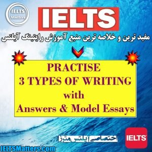 دانلود کتاب IELTS Practise 3 Types Of Writing with Answers & Model Essays