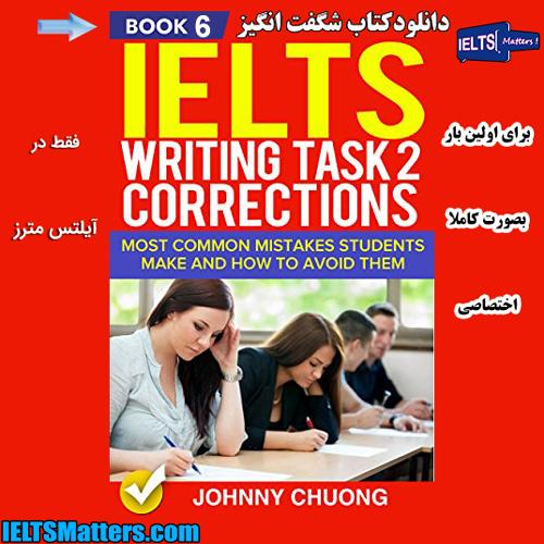 دانلود کتاب IELTS Writing Correction Task 2-Book 6