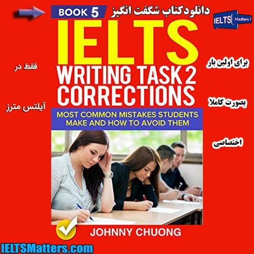 دانلود کتاب پنجم IELTS Writing Correction-Task 2-Book 5