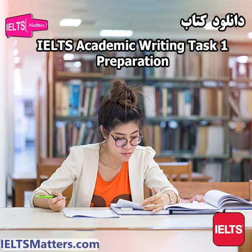 دانلود کتاب IELTS Academic Writing Task 1 Preparation