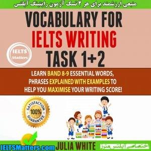 دانلود کتاب Vocabulary For IELTS Writing Task 1+ 2 -Julia White