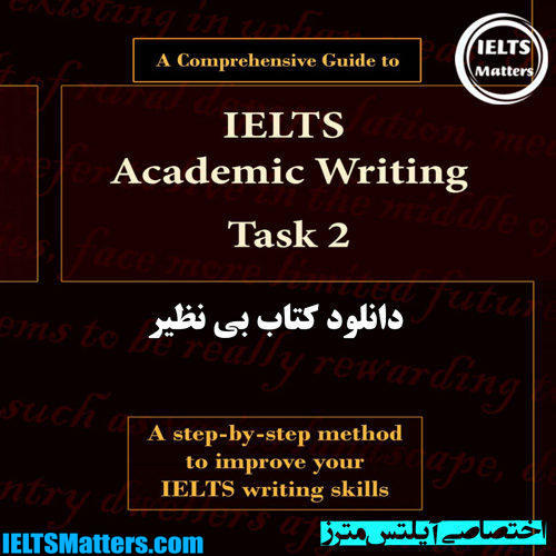 دانلود کتاب A Comprehensive Guide to IELTS Academic Writing Task 2