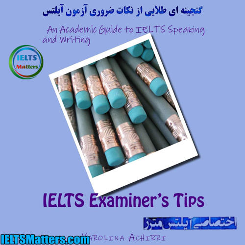 دانلود کتاب IELTS Examiners tips-An Academic guide to IELTS Speaking and Writing