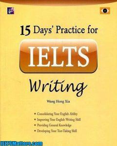 دانلود رایگان کتاب 15Days Practice for IELTS Writing