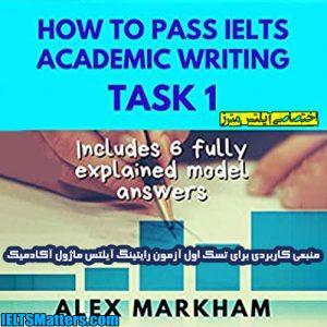 دانلود کتاب How to Pass IELTS Academic Writing Task 1