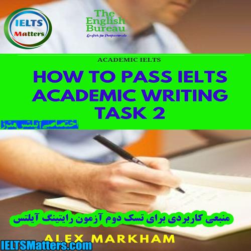 دانلود کتاب How to Pass IELTS Academic Writing Task 2