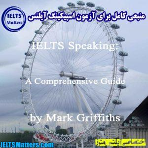 دانلود کتاب IELTS Speaking-A Comprehensive Guide by Mark Griffiths