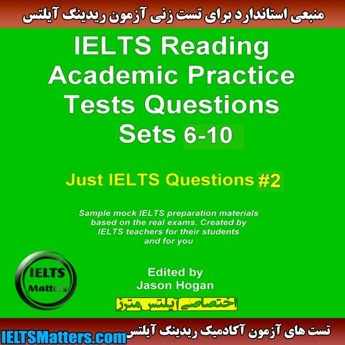 دانلود کتاب IELTS Reading Academic Practice Tests Questions Sets 6-10