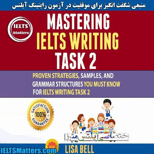 دانلود کتاب Mastering IELTS Writing Task 2 -Lisa Bell