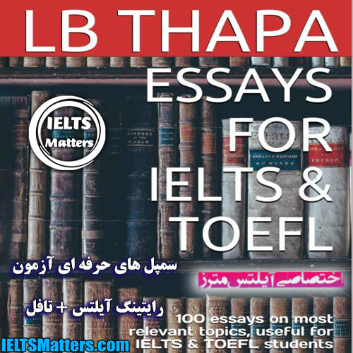 دانلود کتاب Essays For IELTS & TOEFL- 100 Essays on Most Relevant Topics, Useful for IELTS & TOEFL Students