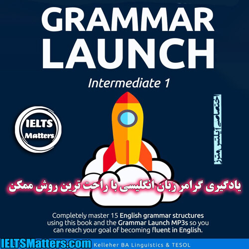 دانلود کتاب Grammar Launch Intermediate-Completely master 15 English grammar structures using this book