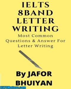 IELTS 8 Band Letter Writing. Most Common Questions & Answer for GT Writing