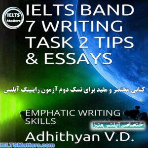 دانلود کتاب IELTS BAND 7 WRITING TASK 2 TIPS-ESSAYS EMPHATIC WRITING SKILLS