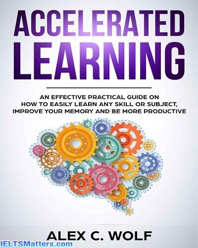 دانلود رایگان کتاب Accelerated Learning An Effective Practical Guide on How to Easily Learn Any Skill or Subject