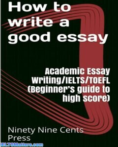 دانلود رایگان کتاب How to write a good essay-Academic Essay Writing/IELTS/TOEFL
