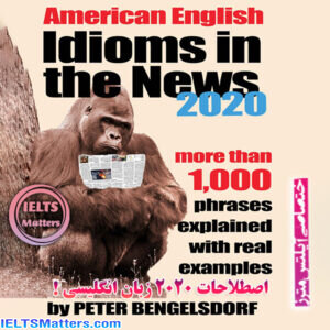 دانلود کتاب Idioms in the News - 1,000 Phrases, Real Examples 2020