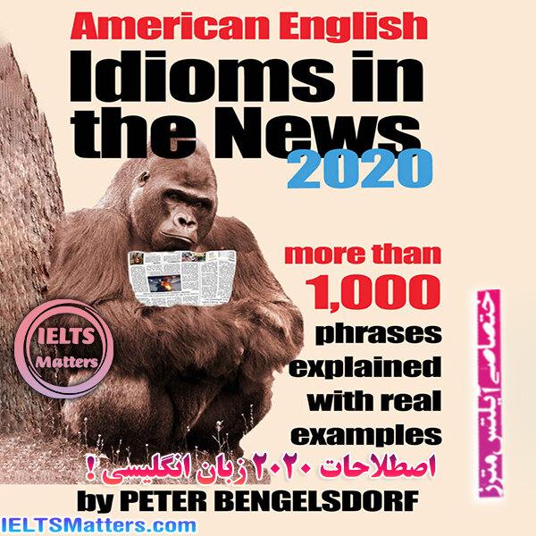 دانلود کتاب Idioms in the News - 1,000 Phrases, Real Examples 2020