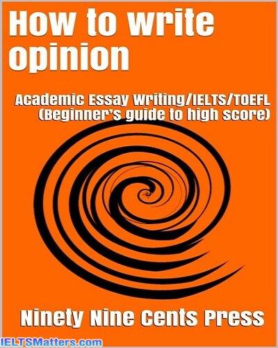 دانلود رایگان کتاب How to write opinion Academic Essay Writing IELTS TOEFL-Beginner's guide to high score