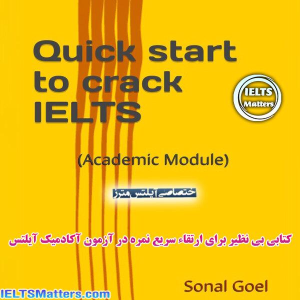 دانلود کتاب Quick start to crack IELTS: Academic Module