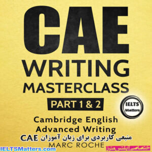 دانلود رایگان کتاب CAE Writing Masterclass (Parts 1 & 2) Cambridge English Advanced Writing