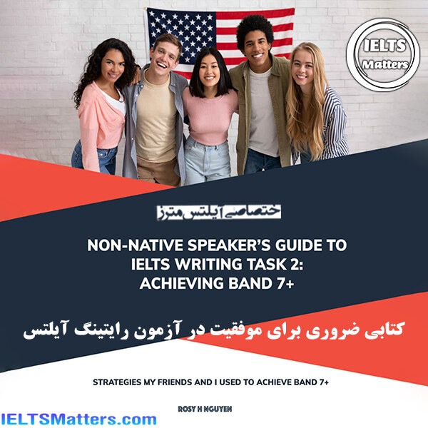 دانلود کتاب Non-native Speaker's Guide to IELTS Writing Task 2 - Achieving Band 7