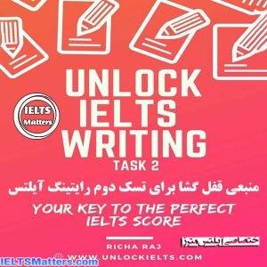 دانلود کتاب Unlock IELTS Writing Task 2 Your Key to the Perfect IELTS Score