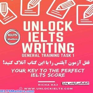 دانلود کتاب Unlock Writing Task 1 General Training Your Key to Perfect IELTS Score