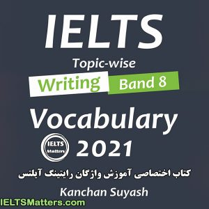 دانلود کتاب IELTS Topic-Wise Writing Band 8 Vocabulary 2021