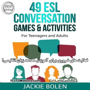دانلود کتاب 49 ESL Conversation Games and Activities For Teachers of Teenagers and Adults