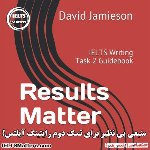 دانلود کتاب Results Matter-IELTS Writing Task 2 Guidebook