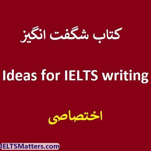 دانلود کتاب شگفت انگیز Ideas for IELTS writing